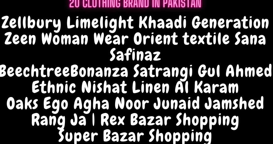 18 Top Clothing Brands Of Pakistan